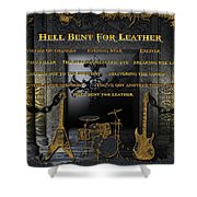 Hell Bent For Leather Shower Curtain