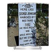 Here Lies George Johnson - Old Tucson Arizona Shower Curtain