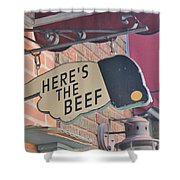 Heres The Beef Shower Curtain
