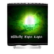 Hillbilly Night Light Shower Curtain