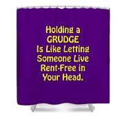 Holding A Grudge Is Like 5438.02 Shower Curtain