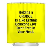 Holding A Grudge Is Like 5439.02 Shower Curtain