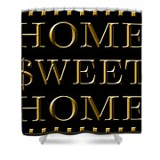 Home Sweet Home 1 Shower Curtain