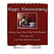 Housewarming  Shower Curtain