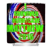 Hurricane Matthew Survivor Shower Curtain