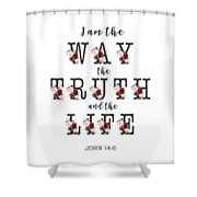 I Am The Way The Truth And The Life Typography Shower Curtain