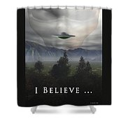 I Believe Shower Curtain