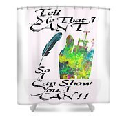 I Can Shower Curtain