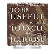 I Choose... Shower Curtain by Debbie DeWitt