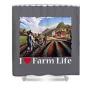 I Love Farm Life Shirt - Farmer Cultivating Peas - Rural Farm Landscape Shower Curtain