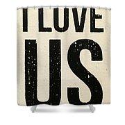 I Love Us Signage Art Shower Curtain