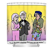 I See That You Are An Artist. Shower Curtain