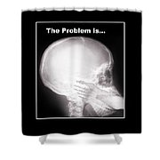 I See The Problem Shower Curtain