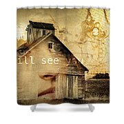 I Still See You In My Dreams Shower Curtain