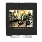 I Travel The World Venice Shower Curtain
