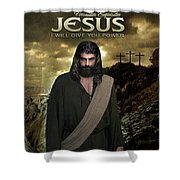 I Will Give You Power Shower Curtain