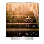 I Will Love You 2 Shower Curtain