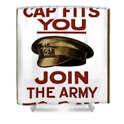 If The Cap Fits You Join The Army Shower Curtain