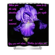 I'm Not Alone Shower Curtain