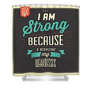 I'm Strong Shower Curtain