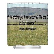 Imogen Cunningham Quote Shower Curtain