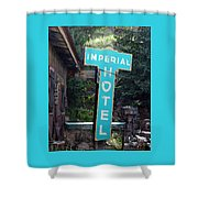 Imperial Hotel Sign In Cripple Creek Shower Curtain