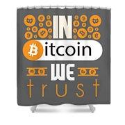 In Bitcoin We Trust Shower Curtain