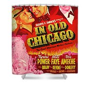 In Old Chicago 1937 Shower Curtain