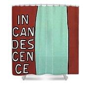 Incandescence Par Le Gaz  1892 Shower Curtain
