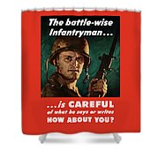 Infantryman Is Careful Of What He Says Shower Curtain