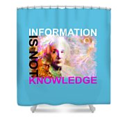 Information Is Not Knowledge Shower Curtain