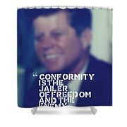 Inspirational Quotes - Motivational - John F. Kennedy 9 Shower Curtain