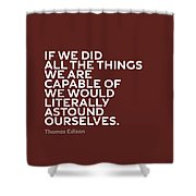 Inspirational Quotes Series 009 Thomas Edison Shower Curtain