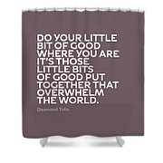 Inspirational Quotes Series 019 Desmond Tutu Shower Curtain