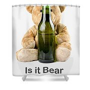 Is It Bear O'clock Yet 02 Shower Curtain