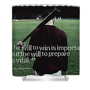 Ispirational Sports Quotes  Joe Paterno Shower Curtain