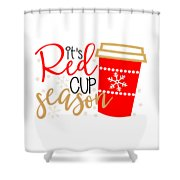 It's Red Cup Season Shower Curtain