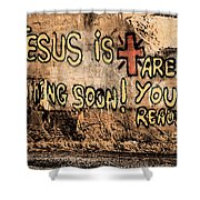 Jesus Is Coming Soon Shower Curtain