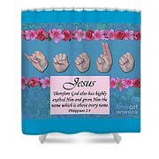 Jesus Name Above All Names Shower Curtain
