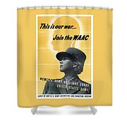 Join The Waac - Women's Army Auxiliary Corps Shower Curtain