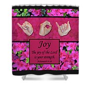 Joy Of The Lord Shower Curtain
