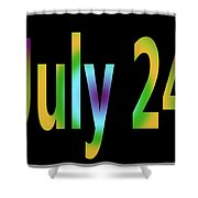 July 24 Shower Curtain