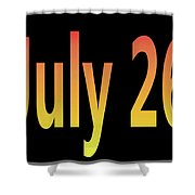 July 26 Shower Curtain