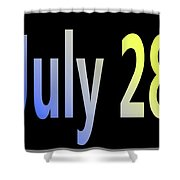July 28 Shower Curtain