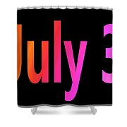 July 3 Shower Curtain