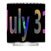 July 31 Shower Curtain