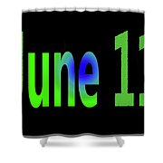 June 11 Shower Curtain