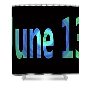 June 13 Shower Curtain