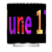 June 17 Shower Curtain