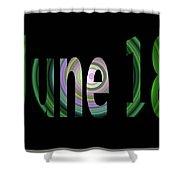 June 18 Shower Curtain